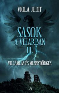Viola Judit: Sasok a viharban III. - Villámlás és mennydörgés -  (Könyv)