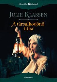 Julie Klassen: A társalkodónő titka -  (Könyv)