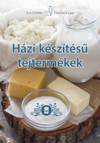 Eva Schiefer, Eva Maria Lipp: Házi készítésű tejtermékek -  (Könyv)