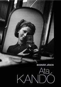 Bodnár János: Ata Kandó - A fényképezés híres mesterei -  (Könyv)