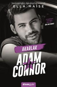 Ella Maise: Akarlak, Adam Connor -  (Könyv)