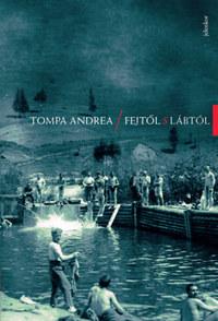 Tompa Andrea: Fejtől s lábtól -  (Könyv)