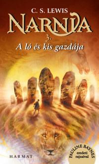 C. S. Lewis: Narnia 3. - A ló és kis gazdája - Illusztrált kiadás -  (Könyv)