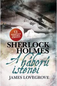 James Lovegrove: Sherlock Holmes - A háború istenei -  (Könyv)
