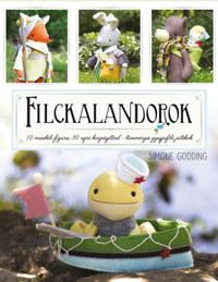 Filckalandorok - 10 mesebeli figura 30 apró kiegészítővel - tüneményes gyapjúfilc játékok -  (Könyv)