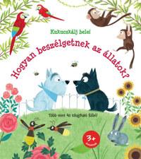 Katie Daynes: Hogyan beszélgetnek az állatok? -  (Könyv)