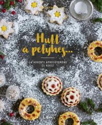 Agnes Prus: Hull a pelyhes... - 24 adventi aprósütemény és keksz -  (Könyv)