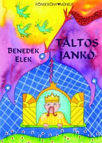 Benedek Elek: Táltos Jankó -  (Könyv)