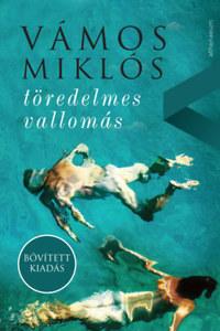 Vámos Miklós: töredelmes vallomás - bővített kiadás -  (Könyv)