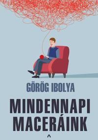 Görög Ibolya: Mindennapi maceráink -  (Könyv)