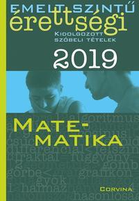 Siposs András: Emelt szintű érettségi - matematika - 2019 - Kidolgozott szóbeli tételek -  (Könyv)