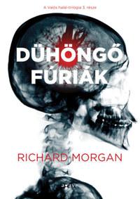 Richard Morgan: Dühöngő fúriák - A Valós halál-trilógia 3. része -  (Könyv)