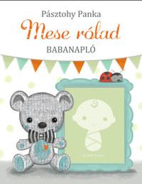 Pásztohy Panka: Mese rólad - Babanapló -  (Könyv)