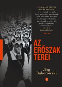 Jörg Baberowski: Az erőszak terei -  (Könyv)