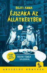 Bojti Anna: Éjszaka az állatkertben -  (Könyv)
