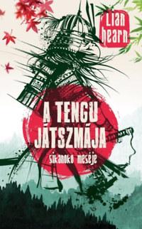 Lian Hearn: A tengu játszmája - Sikanoko meséje 4. -  (Könyv)
