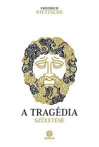 Friedrich Nietzsche: A tragédia születése -  (Könyv)