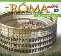 Róma rekonstruálva - online videóval -  (Könyv)