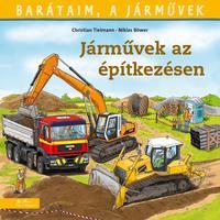 Christian Tielmann: Járművek az építkezésen -  (Könyv)