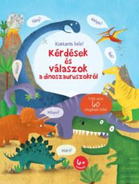 Katie Daynes: Kukkants bele! - Kérdések és válaszok a dinoszauruszokról -  (Könyv)