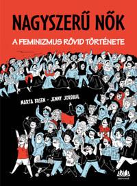 Marta Breen: Nagyszerű nők - A feminizmus rövid története -  (Könyv)