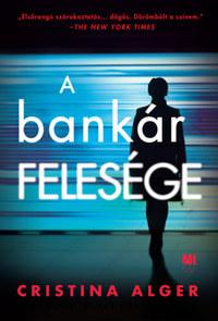 Cristina Alger: A bankár felesége -  (Könyv)