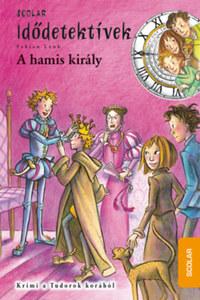 Fabian Lenk: A hamis király - Idődetektívek 23. -  (Könyv)