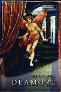 Bréda Ferenc: De Amore - Az emberi psziché Galaktikus Gáláiról, Sikamlós Skáláiról & Gáláns Galádságairól -  (Könyv)