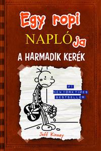 Jeff Kinney: Egy ropi naplója 7. - A harmadik kerék -  (Könyv)