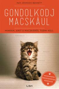Pam Johnson-Bennett: Gondolkodj macskául - Minden, amit a macskáról tudni kell -  (Könyv)
