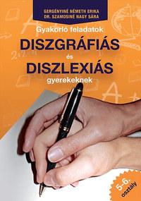 Dr. Szamosiné Nagy Sára, Gergényiné Németh Erika: Gyakorló feladatok diszgráfiás és diszlexiás gyerekeknek 5-6. osztály -  (Könyv)