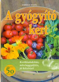 Gabriele Bickel: Gyógyító kert -  (Könyv)