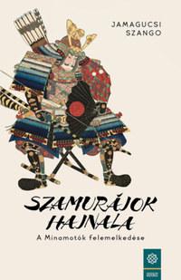 Jamagucsi Szango: Szamurájok hajnala - A Minamotók felemelkedése -  (Könyv)