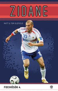 Tom Oldfield, Matt Oldfield: Zidane - Focihősök 4. -  (Könyv)