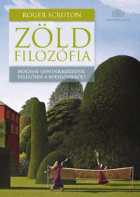 Roger Scruton: Zöld filozófia -  (Könyv)