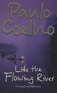 Paulo Coelho: Like The Flowing River - Thoughts and Reflections -  (Könyv)