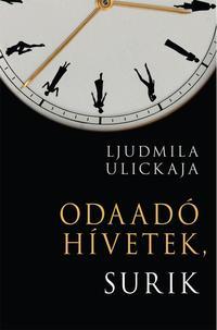 Ljudmila Ulickaja: Odaadó hívetek, Surik -  (Könyv)