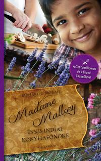 Richard C. Morais: Madame Mallory és a kis indiai konyhafőnöke -  (Könyv)