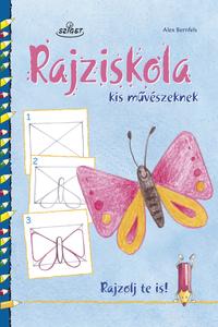Alex Bernfels: Rajziskola kis művészeknek -  (Könyv)