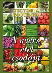 Victoria Boutenko: A nyers étel csodája -  (Könyv)