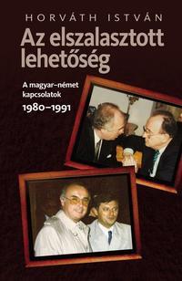 Horváth István: Az elszalasztott lehetőség -  (Könyv)
