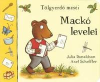 Julia Donaldson, Axel Scheffler: Mackó levelei - Tölgyerdő meséi -  (Könyv)