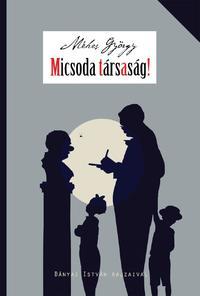Méhes György: Micsoda társaság! - Vidám családregény -  (Könyv)