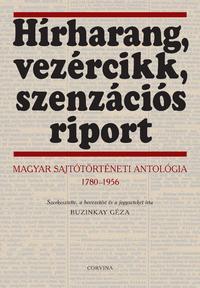 Buzinkay Géza (szerk.): Hírharang, vezércikk, szenzációs riport -  (Könyv)