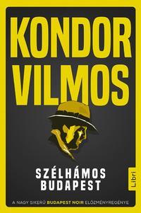 Kondor Vilmos: Szélhámos Budapest -  (Könyv)