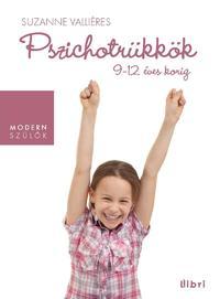 Suzanne Valliéres: Pszichotrükkök 9-12 éves korig - A prepubertás -  (Könyv)