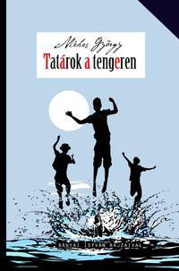 Méhes György: Tatárok a tengeren - Vidám családregény -  (Könyv)