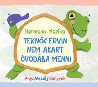 Hermann Marika: Teknőc Ervin nem akart óvodába menni -  (Könyv)