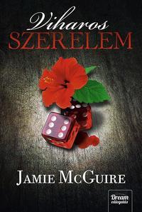Jamie McGuire: Viharos szerelem - Véletlen trilógia 2. -  (Könyv)