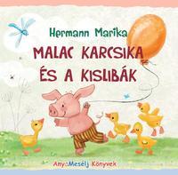 Hermann Marika: Malac Karcsika és a kislibák -  (Könyv)